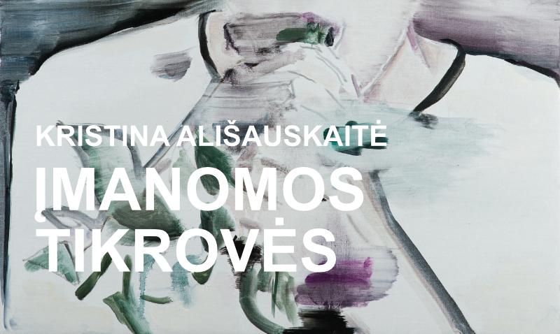 """K. Ališauskaitės tapybos paroda """"Įmanomos tikrovės"""" kviečia patirti ryšį tarp daiktiškosios kasdienybės ir fantazijų"""