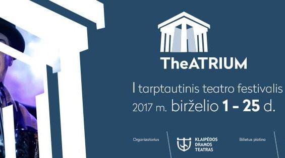 """Birželį Klaipėdoje vyks pirmasis tarptautinis teatro festivalis  """"TheATRIUM"""""""