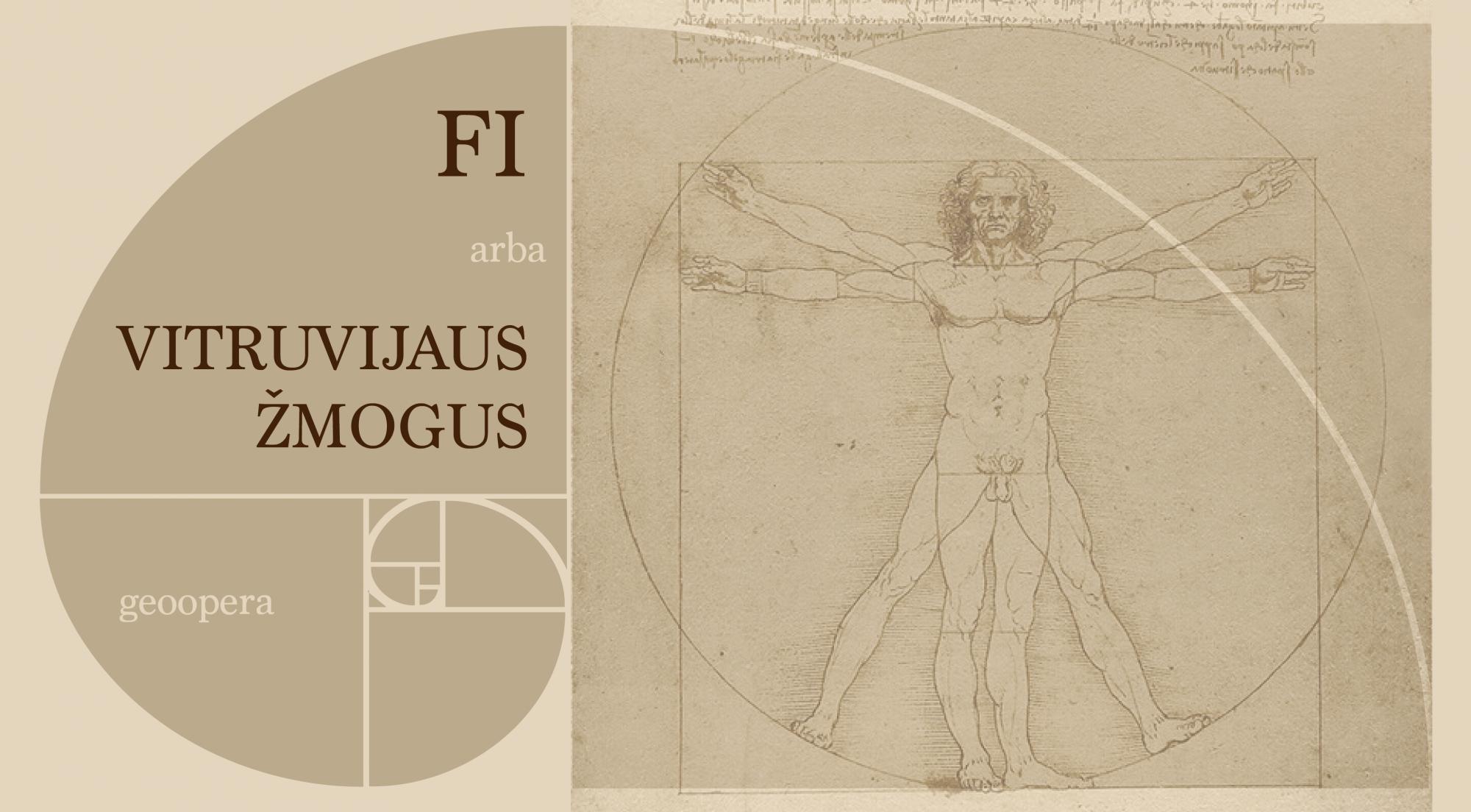 """Geoopera """"Vitruvijaus žmogus"""", arba """"FI"""""""