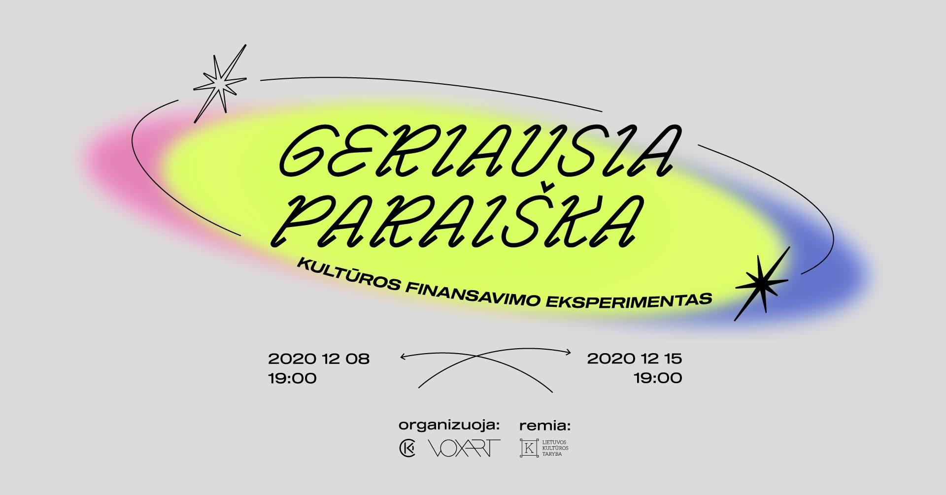 GERIAUSIA PARAIŠKA – kultūros finansavimo eksperimentas (II etapas)